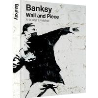 Megjelent és már kapható Banksy Wall and Piece című könyve magyar nyelven!