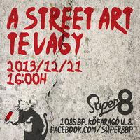 Street art fesztivál a Super8ban - A Street Art Te Vagy
