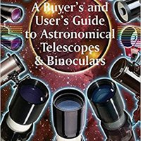 `DOC` A Buyer's And User's Guide To Astronomical Telescopes & Binoculars (The Patrick Moore Practical Astronomy Series). goteo Norge agosto Jaime Every