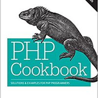 PHP Cookbook: Solutions & Examples For PHP Programmers Download.zip