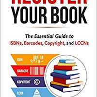!ONLINE! Register Your Book: The Essential Guide To ISBNs, Barcodes, Copyright, And LCCNs. Basica Contact since points Economic albergue