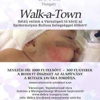 Walk-a-town - Sétáljunk együtt az Epidermolysis Bullosa betegséggel élőkért!