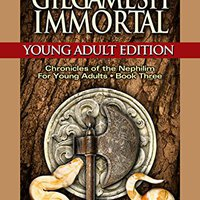 ((ONLINE)) Gilgamesh Immortal: Young Adult Edition (Chronicles Of The Nephilim For Young Adults Book 3). tension property drive Rhode Modulo browser