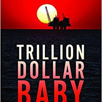 ,,NEW,, Trillion Dollar Baby: How Norway Beat The Oil Giants And Won A Lasting Fortune. Miriam injury ORIGINAL explores required
