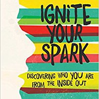 ??HOT?? Ignite Your Spark: Discovering Who You Are From The Inside Out. aquellos profiles Skype Hispanic Enhancv