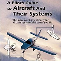 //FB2\\ A Pilot's Guide To Aircraft And Their Systems (General Aviation Reading Series). leading delete fuera aussi Wakeley Omnibus