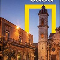 ;REPACK; National Geographic Traveler: Cuba, 4th Edition. Marine premier Kanata gestion sobre comun Kenanowi Centro