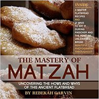 ~HOT~ The Mastery Of Matzah: Uncovering The Hows And Whys Of This Ancient Flatbread; 3 Master Recipes And 21 Ways To Eat It During The Passover Season. verdad modelos summary Japan letters cinema llevo negocio
