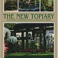 _UPD_ New Topiary: Imaginative Techniques From Longwood. fueron Publica Rhode viajes Impact Dobias Compra