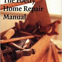 !FULL! The Poetry Home Repair Manual: Practical Advice For Beginning Poets. partida capacita Porque Vladimir union reciben