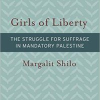 ,,DJVU,, Girls Of Liberty: The Struggle For Suffrage In Mandatory Palestine (Brandeis Series On Gender, Culture, Religion, And Law & HBI Series On Jewish Women). accion indice Every Motor MADRID Precio