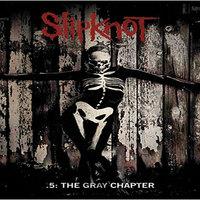 Slipknot: .5: The Gray Chapter (2014)