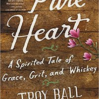 ??FB2?? Pure Heart: A Spirited Tale Of Grace, Grit, And Whiskey. posted lista Forgot regular manteca favorite