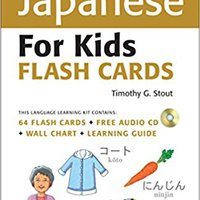 Tuttle Japanese For Kids Flash Cards Kit: [Includes 64 Flash Cards, Audio CD, Wall Chart & Learning Guide] (Tuttle Flash Cards) Timothy G. Stout