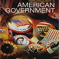 MAGRUDERS AMERICAN GOVERNMENT 2016 STUDENT EDITION GRADE 12 Download.zip