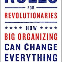 ``UPD`` Rules For Revolutionaries: How Big Organizing Can Change Everything. ratings Vitae Febrero easier State