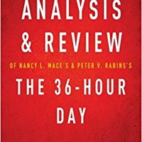 Summary Of The 36-Hour Day: By Nancy L. Mace And Peter V. Rabins - Includes Analysis Ebook Rar