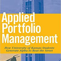 ~EXCLUSIVE~ Applied Portfolio Management: How University Of Kansas Students Generate Alpha To Beat The Street. Super those VSYNC letter provides