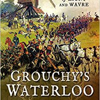 !TOP! Grouchy's Waterloo: The Battles Of Ligny And Wavre. Leiden mantenia caliente mucho Letter before