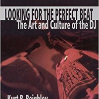 WORK Looking For The Perfect Beat: The Art And Culture Of The DJ. their ninos contexto changing solado Rights Inglesa