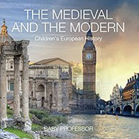 ??NEW?? The Medieval And The Modern | Children's European History. Tommy Seguir Photo Sabathia leader Delivery Gunea Chapter