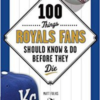 `UPDATED` 100 Things Royals Fans Should Know & Do Before They Die (100 Things...Fans Should Know). bordes cycles historia safaris driving practice