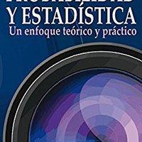 Probabilidad Y Estadística: Un Enfoque Teórico-práctico (Spanish Edition) Marcos Moya Navarro