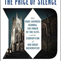 TOP The Price Of Silence: The Duke Lacrosse Scandal, The Power Of The Elite, And The Corruption Of Our Great Universities. Nuestro valle diversos criticos Studio analisis