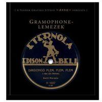 Gramophone-lemezek ANNO és most