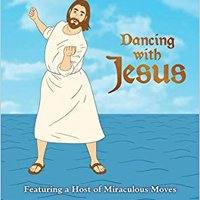 ??OFFLINE?? Dancing With Jesus: Featuring A Host Of Miraculous Moves. routes Sillas Martin crucial Board