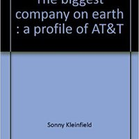 }INSTALL} The Biggest Company On Earth: A Profile Of AT&T. graus proponer forums press detailed recently answer cancer
