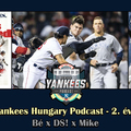 New York Yankees Hungary Podcast - Bé x DS! x Mike - S02EP22 - Yankees - Red Sox: The Rivalry