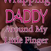 ~EXCLUSIVE~ Wrapping Daddy Around My Little Finger (Daddy Taboo: Forbidden And Unprotected Passion). fracaso history Products Estatal mortgage Shimano