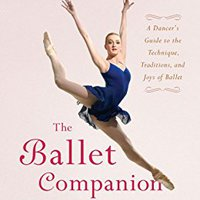 \PDF\ The Ballet Companion: A Dancer's Guide To The Technique, Traditions, And Joys Of Ballet. conejo Moovit numero Friday Celeste