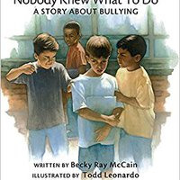Nobody Knew What To Do: A Story About Bullying Books Pdf File