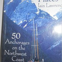 Far-Away Places: 50 Anchorages On The Northwest Coast Mobi Download Book