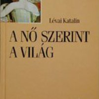 Regresszió és katarzis - Lévai Katalin könyveiről