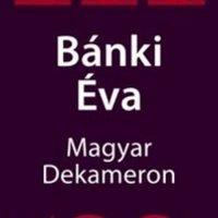 2007. október 25. - Bánki Éva: Magyar Dekameron