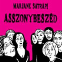 Az egyformaság szépsége - Satrapi: Asszonybeszéd
