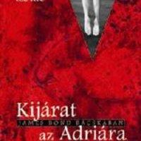 Lovas Ildikó: Kijárat az Adriára (részletek)