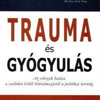 Judith Herman: Trauma és Gyógyulás (részletek)