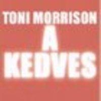 Kimondani a kimondhatatlant - Toni Morrison: A kedves