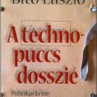 Bitó László: A technopuccs dosszié