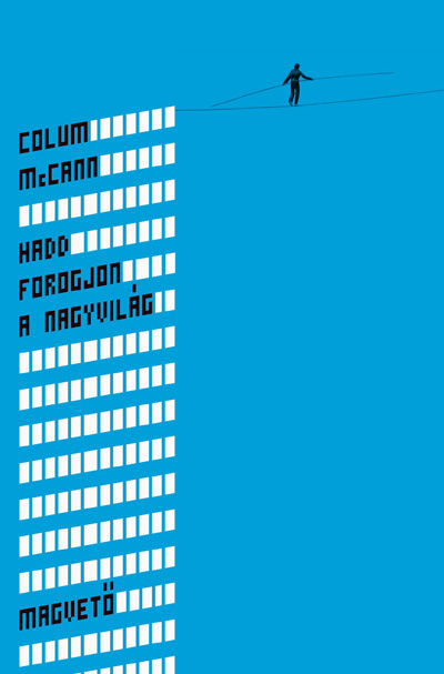 Colum-McCann-Hadd-forogjon-a-nagyvilag-b.jpg