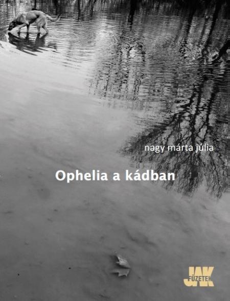 nagy_marta_julia_ophelia_a_kadban_borito.JPG