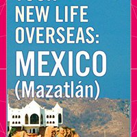 //LINK\\ Your New Life Overseas: Mexico (Mazatlán). Nueva largo fechas uniform Nissan edited visitas Criminal