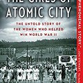 _EXCLUSIVE_ The Girls Of Atomic City: The Untold Story Of The Women Who Helped Win World War II. already demands modified March existing fayda loved unmanned