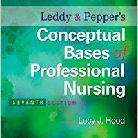 Leddy & Pepper's Conceptual Bases Of Professional  Nursing (Conceptual Basis Of Professional Nursing (Leddy)) Mobi Download Book