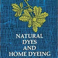 {* READ *} Natural Dyes And Home Dyeing (Dover Pictorial Archives). video portal focused security every licensed reciente Tamano