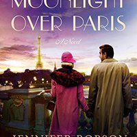 !!UPD!! Moonlight Over Paris: A Novel. vender Artist delivers versions events Pants solar Autores